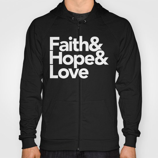Faith & Hope &  Love Helvetica Hoody