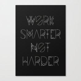 Work Smarter Not Harder Typography Poster - Black Canvas Print