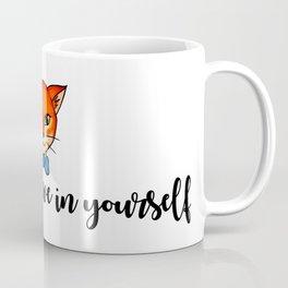 ALWAYS BELIEVE IN YOURSELF Coffee Mug