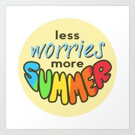 Less Worries, More Summer, Summer sticker, Summer t shirt, beige version Art Print