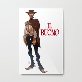 Il buono. The good, the bad and the ugly Metal Print