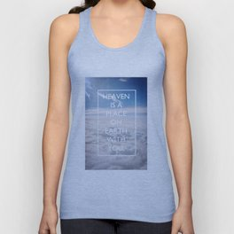Heaven is a place on Earth with you Unisex Tank Top