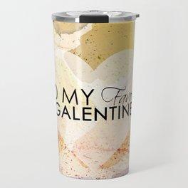 To my galentine Travel Mug