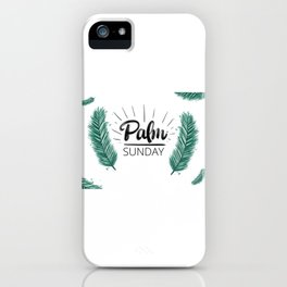 Happy National Palm Sunday iPhone Case