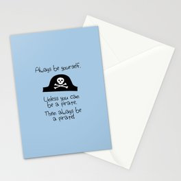 Always Be Yourself, Unless You Can Be A Pirate Stationery Cards