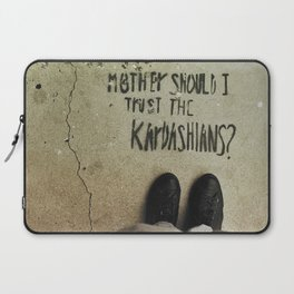 Mother, Should I Trust The Kardashians? Laptop Sleeve