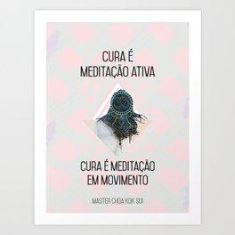 Healing is Meditation (Portuguese) Art Print