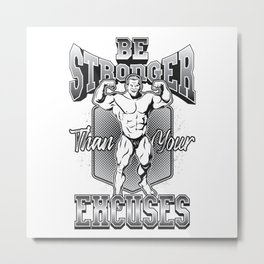 Be Stronger, GYM, Fitness, Bodybuilding Metal Print