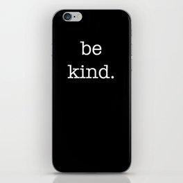 be kind large print iPhone Skin