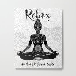 Relax and ask for a Coffee-Yoga-Lotus-Humor Metal Print