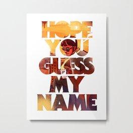 Hope you Guess my Name - White Metal Print