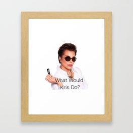 What Would Kris Jener Do Framed Art Print
