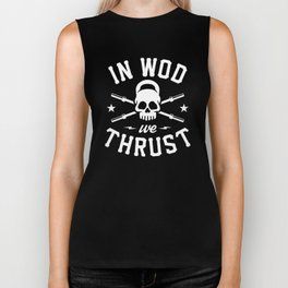 In WOD We Thrust Biker Tank