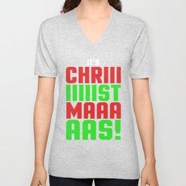 It's Chriiiiiiiistmaaaaas! - Christmas Unisex V-Neck