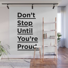 Don't Stop Until You're Proud black and white monochrome typography poster design home wall decor Wall Mural