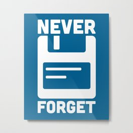 Never Forget Floppy Disk Geek Quote Metal Print