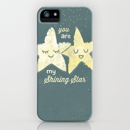 You are My Shining Star iPhone Case