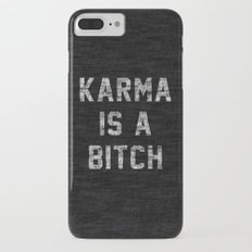 Karma is a Bitch iPhone 7 Plus Slim Case