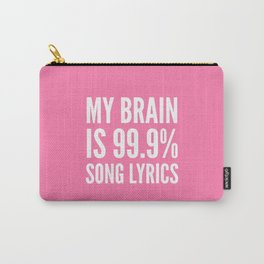 My Brain is 99.9% Song Lyrics (Light Pink) Carry-All Pouch
