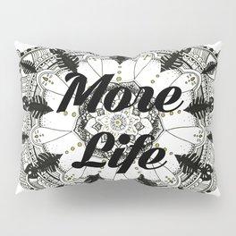 More Life Pillow Sham
