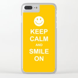 Keep Calm and Smile On Clear iPhone Case