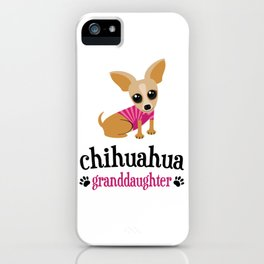 Chihuahua Granddaughter Pet Owner Dog Lover iPhone Case