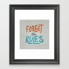 Forget the Rules Framed Art Print