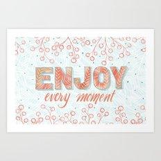 In the Moment: Enjoy Art Print