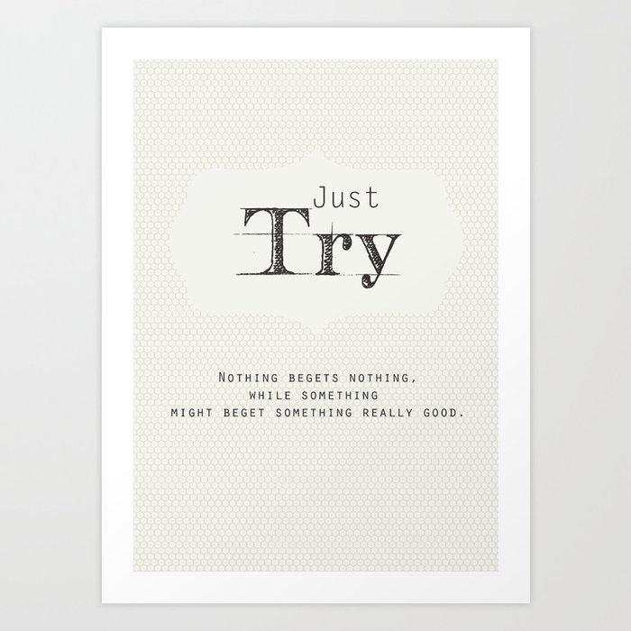 Just Try Art Print