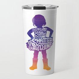 Glass is For Shattering Travel Mug