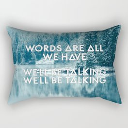 Bastille - Overjoyed #3 (Words Are All We Have, We'll Be Talking, We'll Be Talking) Rectangular Pillow