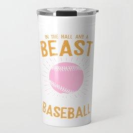 Beauty Beast Baseball Travel Mug