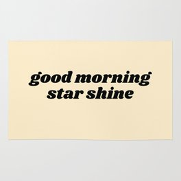 good morning star shine Rug