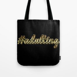 #adulting (gold/black) Tote Bag