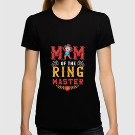 Circus Carnival Ringmaster Mom Mother Birthday Party Apparel T Shirt