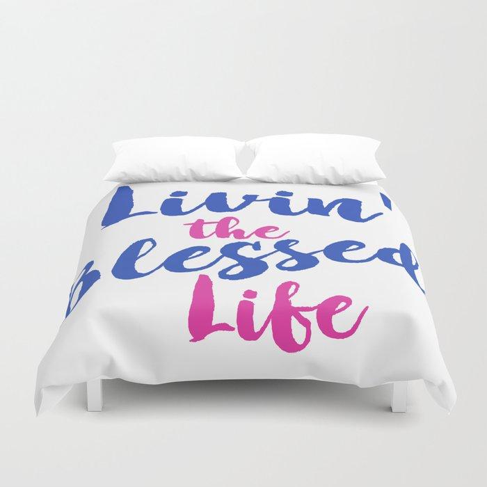 Livin' the Blessed Life Duvet Cover