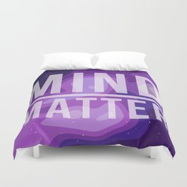 Mind Over Matter Duvet Cover