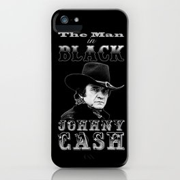 The Man In Black -  Johnny Cash iPhone Case