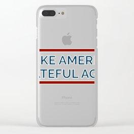 Make America Grateful Again Clear iPhone Case