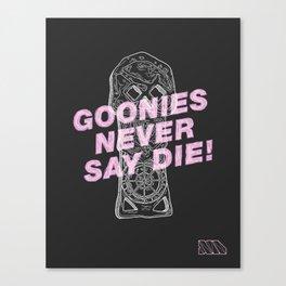 Goonies Never Say Die. Canvas Print