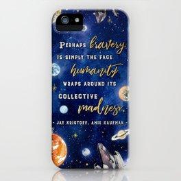 Perhaps bravery iPhone Case