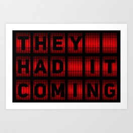 They Had It Coming! Art Print
