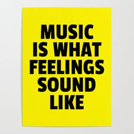 Music Feelings Sound Like Quote Poster
