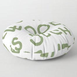 ESCAPING TO THE WOODS IS-SUCH A RE LEAF Floor Pillow