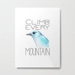 Climb Every Mountain Bluebird Metal Print