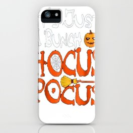 It's Just A Bunch Of Hocus Pocus Shirt Halloween Costume iPhone Case