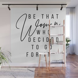 Be That Woman Who Decided to Go For It Wall Mural