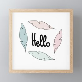 Cute hand drawn lettering hello in a frame of pastel feathers colorful illustration Framed Mini Art Print
