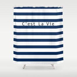 C'est La Vie - Blue White Stripes Shower Curtain