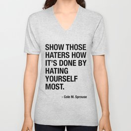 """Cole M. Sprouse """"Show those haters how it's done"""" Unisex V-Neck"""